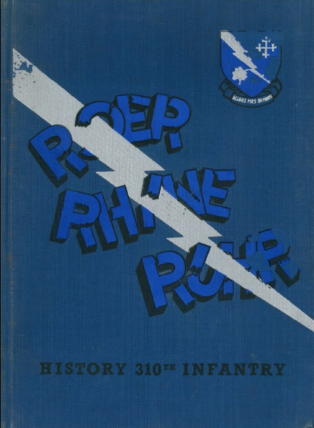 The story of the 310th infantry regiment, 78th infantry division in the war against Germany, 1942-1945